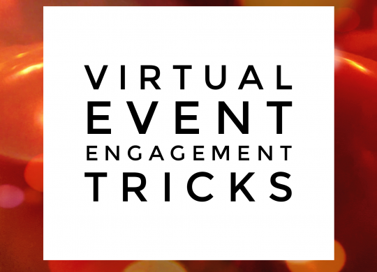 Virtual Event Engagement Tricks